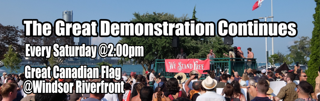 Windsor protests medical tyranny at the Great Canadian Flag every Saturday at 2PM